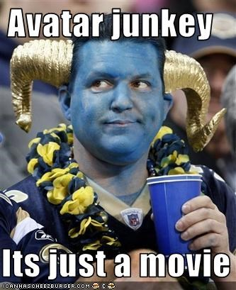 Avatar Junkey Its Just A Movie Cheezburger Funny Memes Funny