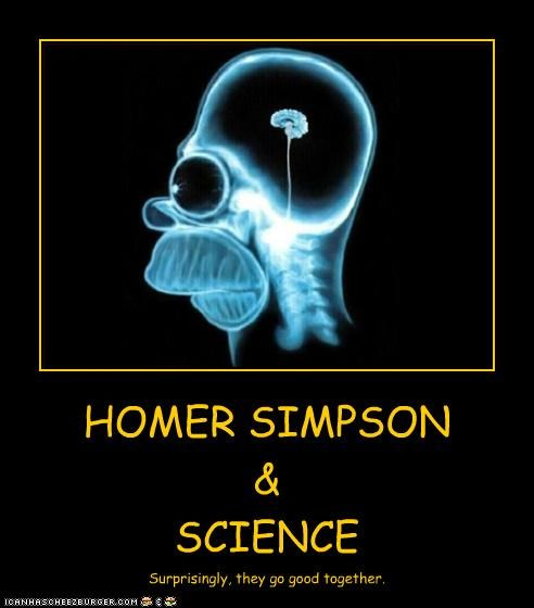 HOMER SIMPSON & SCIENCE Surprisingly, they go good together.