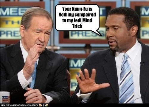 jedi mind tricks,kung fu,pat buchanan,pundits,tavis smiley