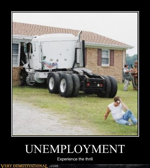 UNEMPLOYMENT Experience the thrill