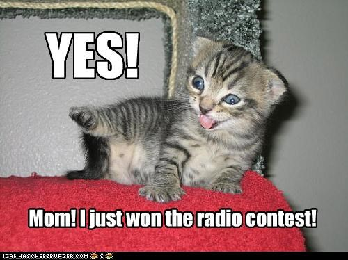 YES! Mom! I just won the radio contest!
