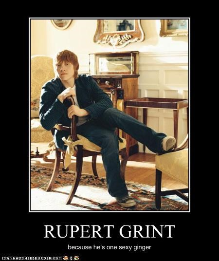 RUPERT GRINT because he's one sexy ginger