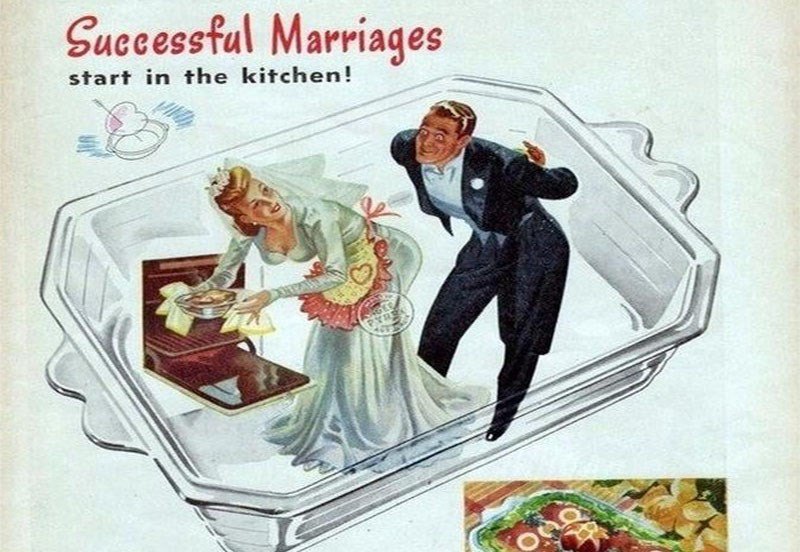 a photo of a sexist ad from the past that shows that the best way to start a marriage is through the kitchen - cover for a list of old sexist ads