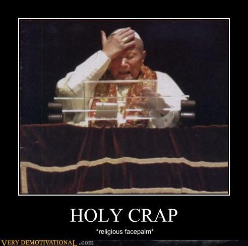 facepalm hilarious holy crap pope Pure Awesome - 3058502912