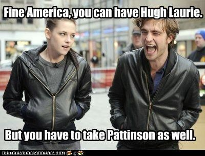 american,annoying,British,hugh laurie,kristen stewart,robert pattinson