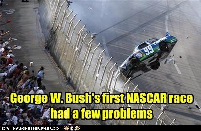 George W  Bush's first NASCAR race had a few problems