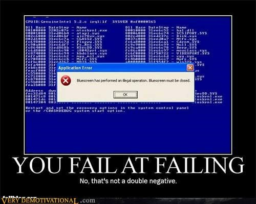 blue screen,demotivational poster,FAIL,failing,idiots