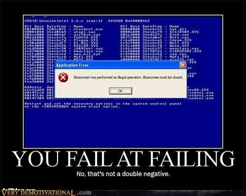 blue screen demotivational poster FAIL failing idiots - 3066143744