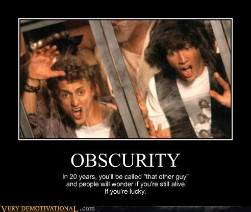 Movie,bill & ted,obscurity