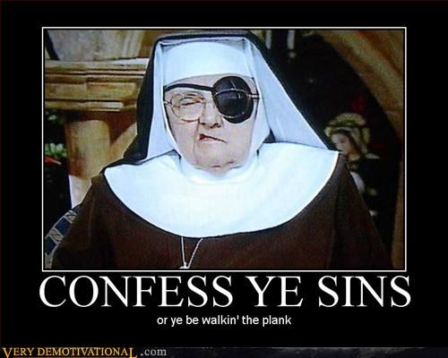 confess ye sins Hall of Fame hilarious pirate nuns puns Pure Awesome - 3086035200
