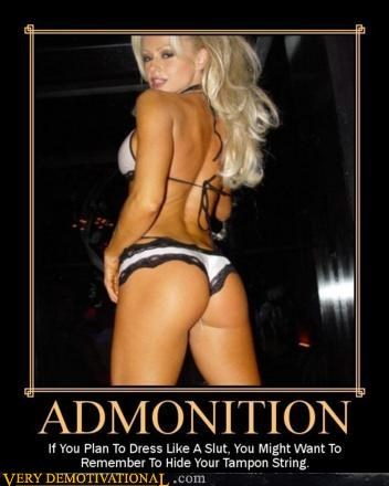 admonition,hussy,idiots,panties,tampon string