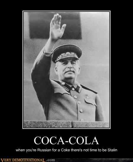 COCA-COLA when you're Russian for a Coke there's not time to be Stalin