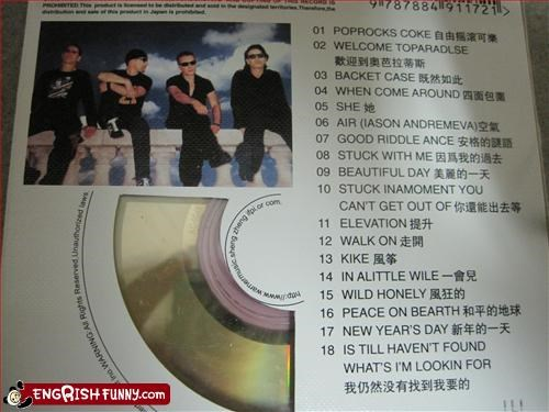 "U2 Abrum (+Green Day?) U2 album I bought in China. I had no idea ""Welcome Toparadlse"" was on U2's Poprocks Coke album. Guess that makes me a ""Backet Case""... maybe I should go fly a ""Kike"". ""Peace on Bearth""!"