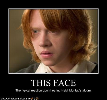 THIS FACE The typical reaction upon hearing Heidi Montag's album.