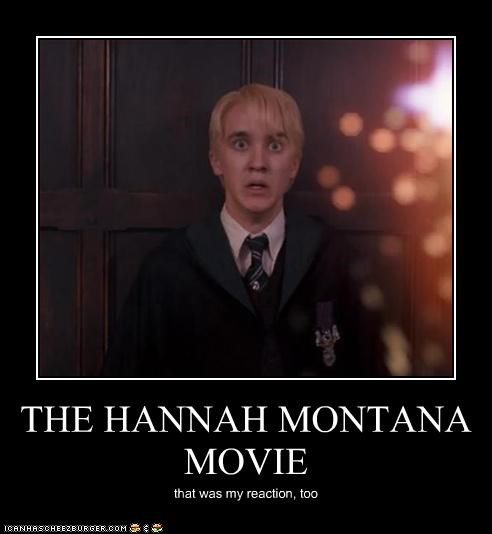 THE HANNAH MONTANA MOVIE that was my reaction, too