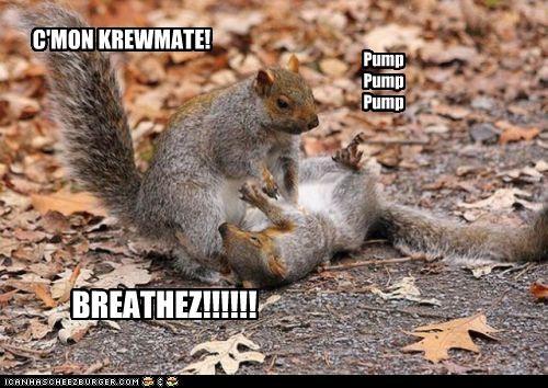C'MON KREWMATE! BREATHEZ!!!!!! Pump Pump Pump