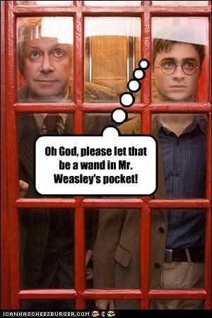 Oh God, please let that be a wand in Mr. Weasley's pocket!