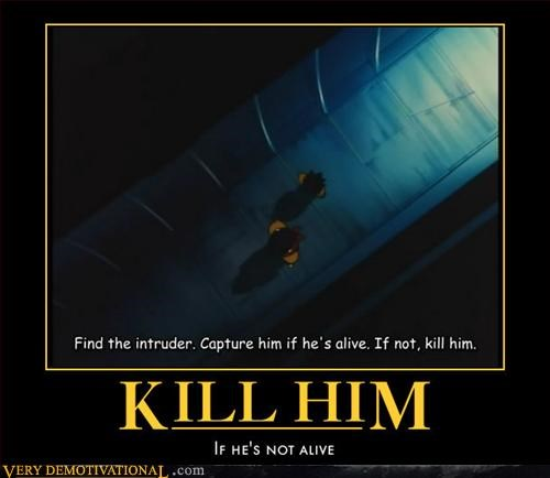 anime rules,idiots,kill him,Pure Awesome