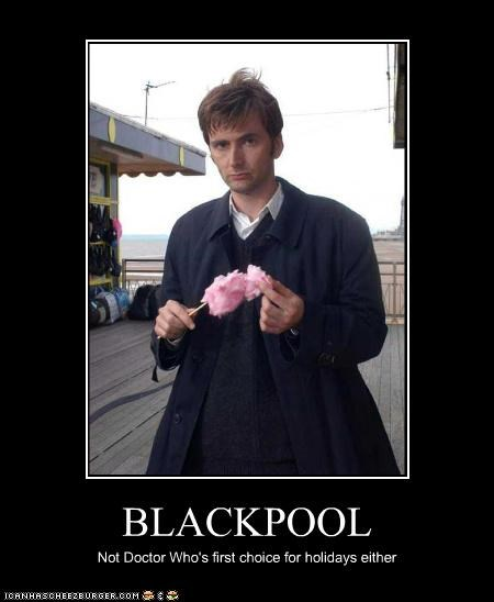 BLACKPOOL Not Doctor Who's first choice for holidays either