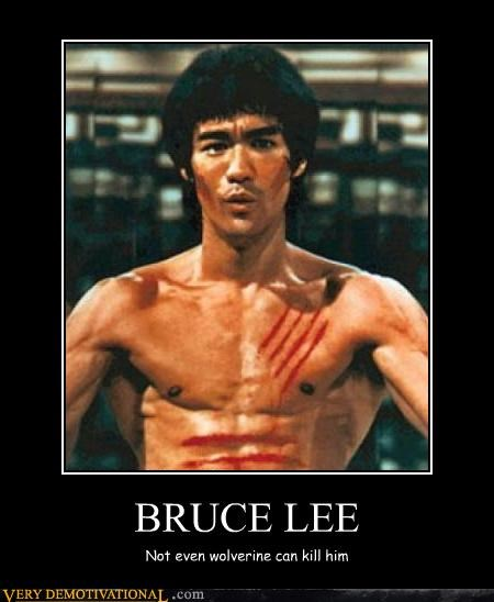 BRUCE LEE Not even wolverine can kill him