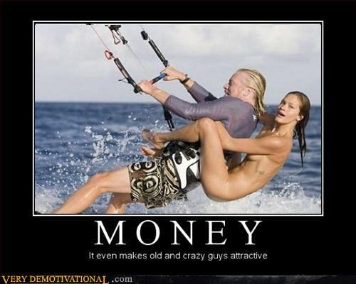 chase money and women will chase you,chicks dig it,money,Pure Awesome