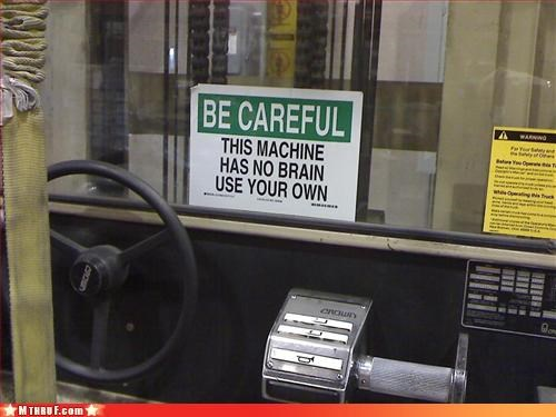 basic instructions,brains,clever,heartless machine,its-crying-on-the-inside,official sign,osha,signage
