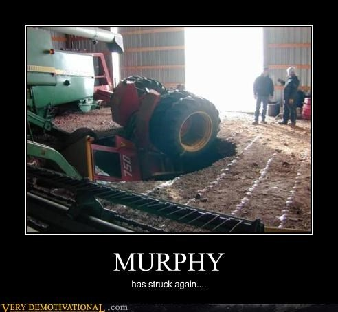 MURPHY has struck again....