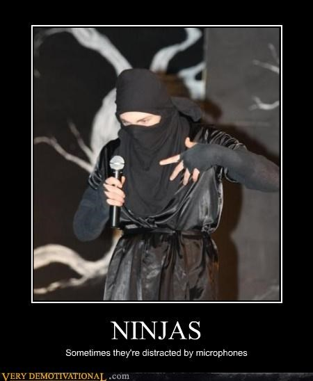 NINJAS Sometimes they're distracted by microphones