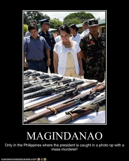 MAGINDANAO Only in the Philippines where the president is caught in a photo op with a mass murderer!