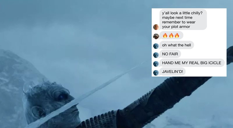 Collection of texts between Game of Thrones characters to recap the episode Beyond the walls in which the night king kills Viserion, memes.