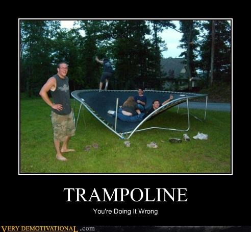 TRAMPOLINE You're Doing It Wrong