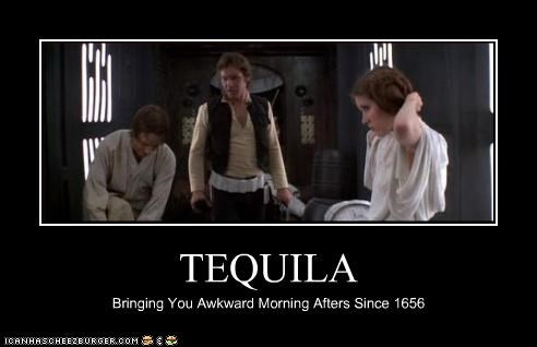 TEQUILA Bringing You Awkward Morning Afters Since 1656