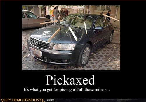 audi,dwarfs and dwarves,pickaxed,pissed off miners,Pure Awesome,Terrifying
