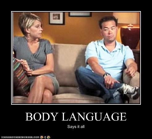 BODY LANGUAGE Says it all