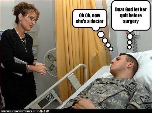 Oh Oh, now she's a doctor Dear God let her quit before surgery