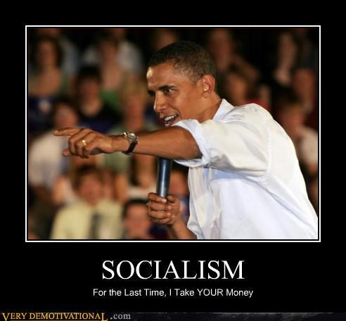 demotivational hustling Mean People obama Sad socialism taxes - 3176969472