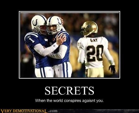 colts,conspiracy,football,gay,Sad,saints,secrets,sports,super bowl