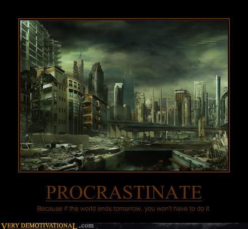 future is dumb idiots procrastinate Pure Awesome Terrifying we are all gonna die anyways - 3182260224