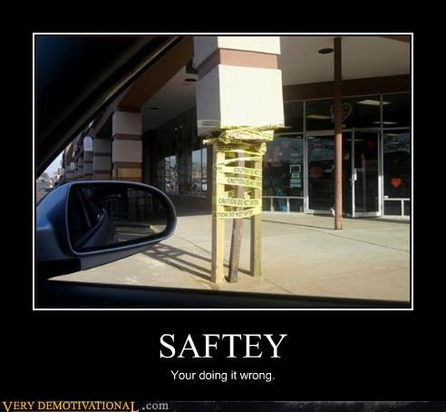 SAFTEY Your doing it wrong.