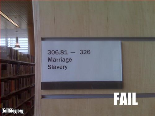books,failboat,juxtaposition,library,marriage,signs,slavery