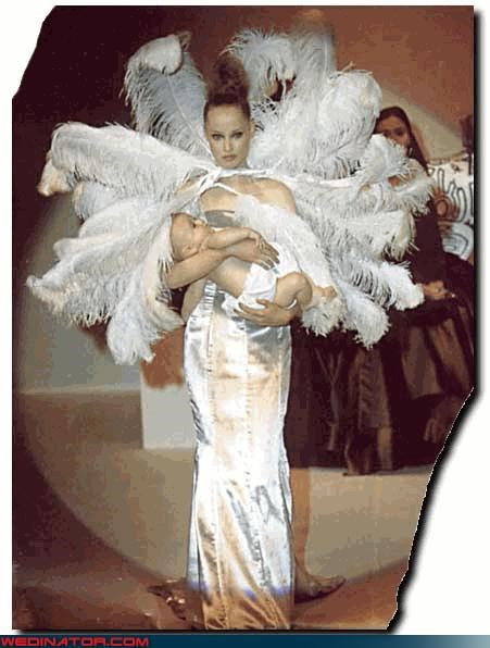 baby,confusing,Crazy Brides,fashion is my passion,fashion show,feathers,miscellaneous-oops,mothers day,surprise,wtf
