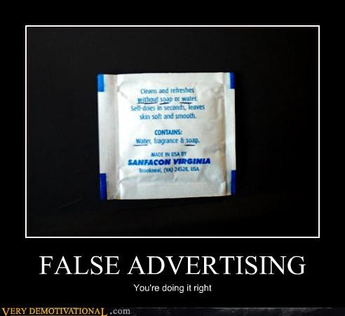 FALSE ADVERTISING You're doing it right