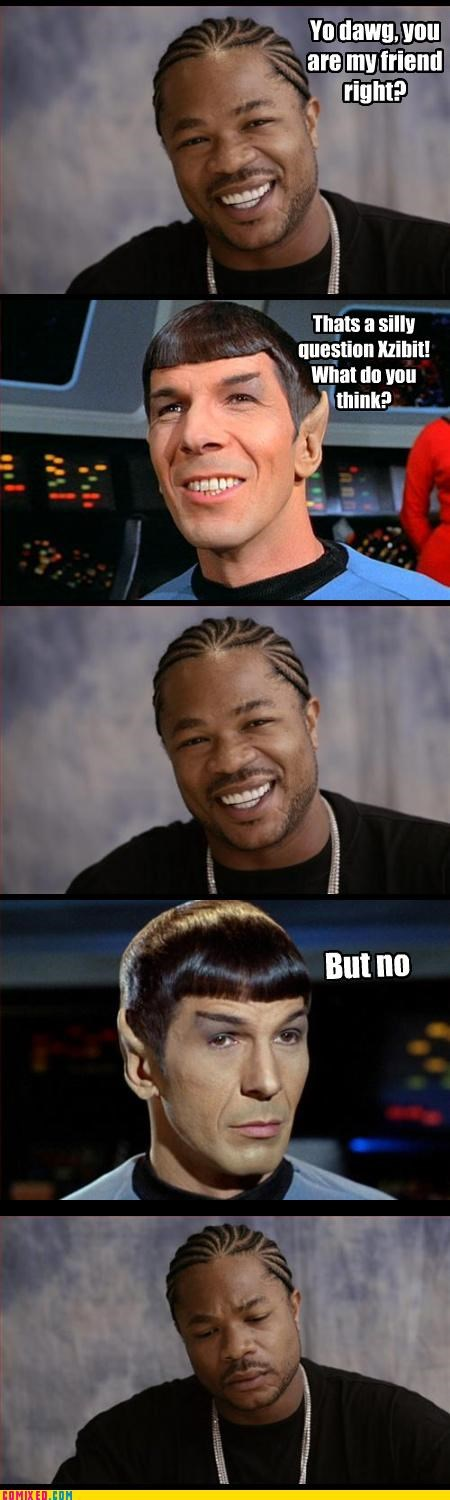 friends,jokes,Spock,Star Trek,Xxzibit,xzhibit