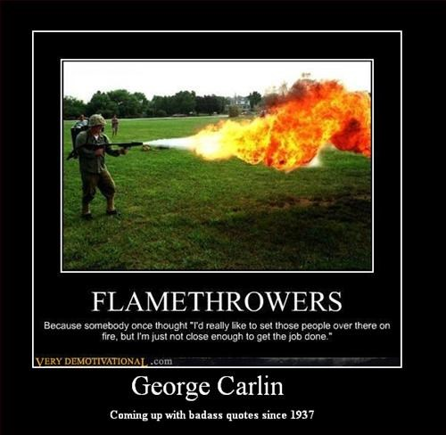 george carlin,flamethrowers,quote