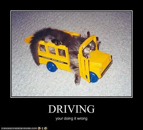 DRIVING your doing it wrong