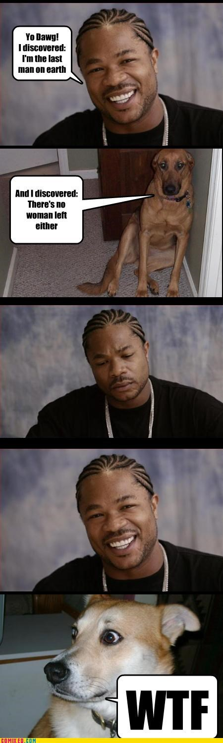 end of times,nonsense,wtf,Xxzibit,xzhibit,yo dawg