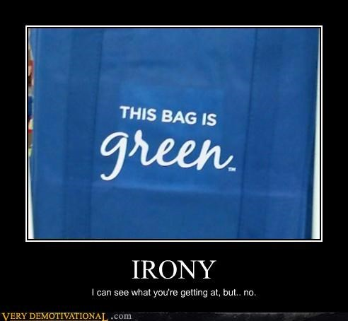 blue bag demotivational green hilarious irony recycle reduce reuse