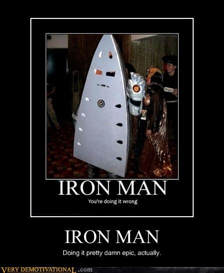 IRON MAN Doing it pretty damn epic, actually.