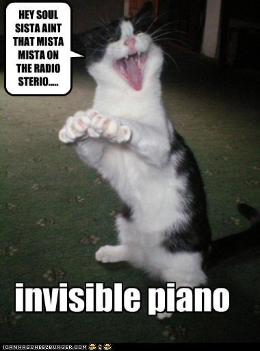 invisible piano HEY SOUL SISTA AINT THAT MISTA MISTA ON THE RADIO STERIO.....