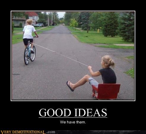 bicycle,bad ideas,good ideas,idiots